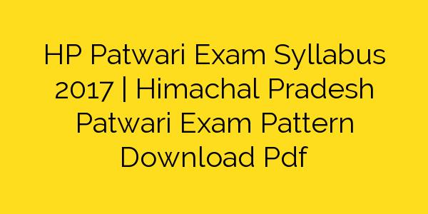 HP Patwari Exam Syllabus 2017 | Himachal Pradesh Patwari Exam Pattern Download Pdf