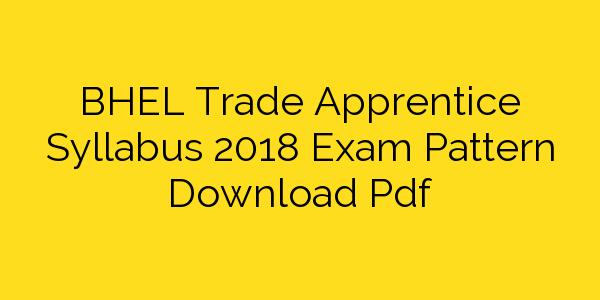BHEL Trade Apprentice Syllabus 2018 Exam Pattern Download Pdf