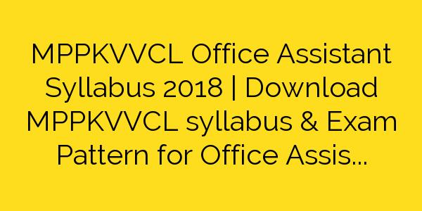 MPPKVVCL Office Assistant Syllabus 2018 | Download MPPKVVCL syllabus & Exam Pattern for Office Assistant GradeIII Exam